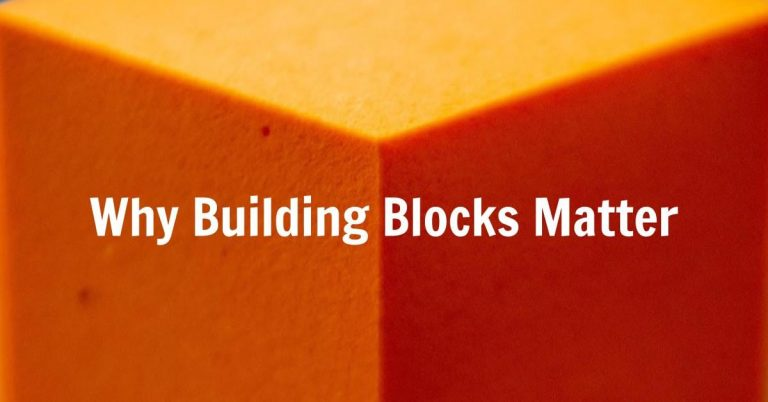 Why building blocks matter on an orange cube.